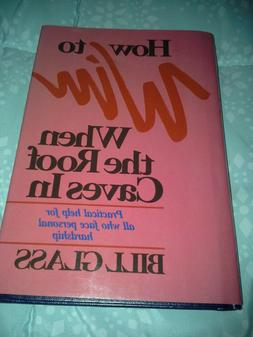 How To Win When the Roof Caves In hardcover book by Bill Gla